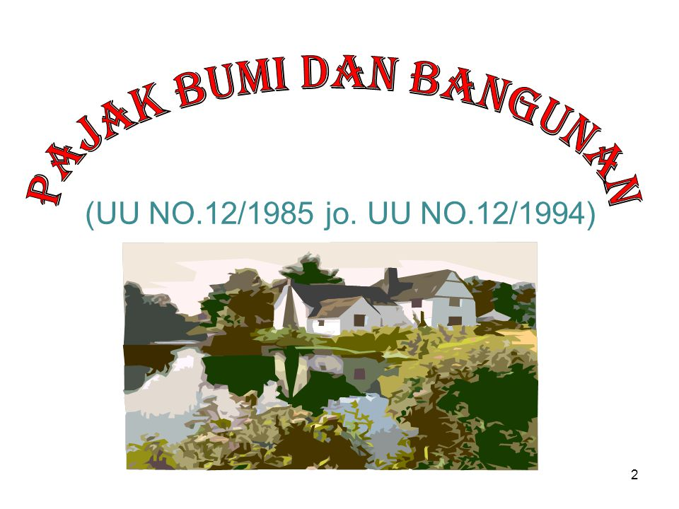 13 •K•KepMenKeu RI : No.201/KMK.04/2000 Tgl 6 Juni 2000 menetapkan NJOPTKP Maksimum Rp12 juta per WP dan ditetapkan secara regional