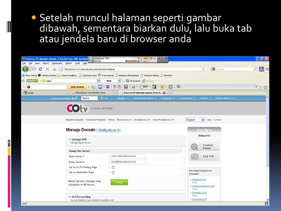  Setelah muncul halaman seperti gambar dibawah, sementara biarkan dulu, lalu buka tab atau jendela baru di browser anda