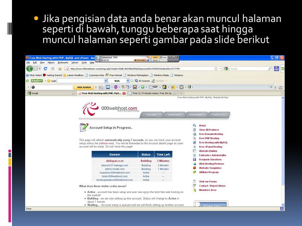  Jika pengisian data anda benar akan muncul halaman seperti di bawah, tunggu beberapa saat hingga muncul halaman seperti gambar pada slide berikut