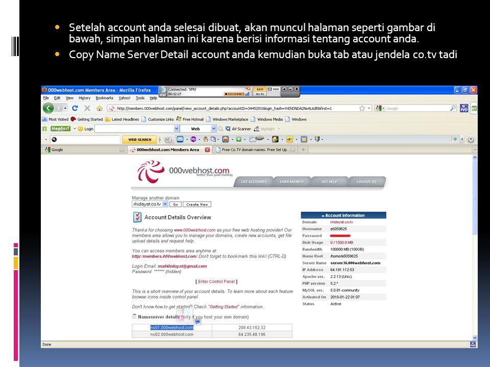  Setelah account anda selesai dibuat, akan muncul halaman seperti gambar di bawah, simpan halaman ini karena berisi informasi tentang account anda.
