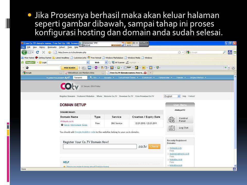  Jika Prosesnya berhasil maka akan keluar halaman seperti gambar dibawah, sampai tahap ini proses konfigurasi hosting dan domain anda sudah selesai.