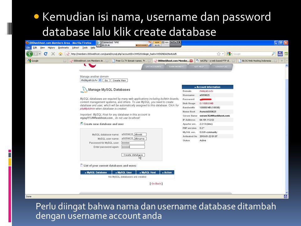  Kemudian isi nama, username dan password database lalu klik create database Perlu diingat bahwa nama dan username database ditambah dengan username