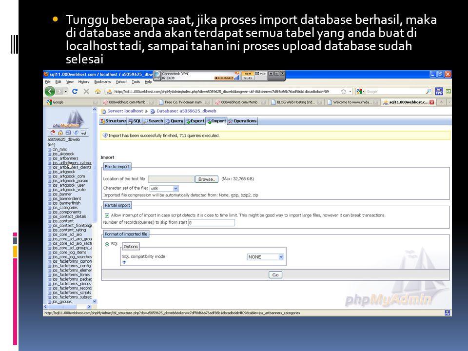  Tunggu beberapa saat, jika proses import database berhasil, maka di database anda akan terdapat semua tabel yang anda buat di localhost tadi, sampai