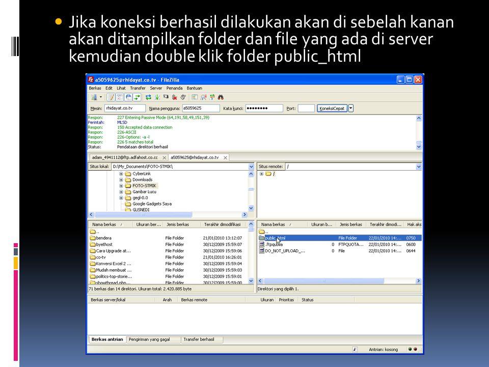  Jika koneksi berhasil dilakukan akan di sebelah kanan akan ditampilkan folder dan file yang ada di server kemudian double klik folder public_html