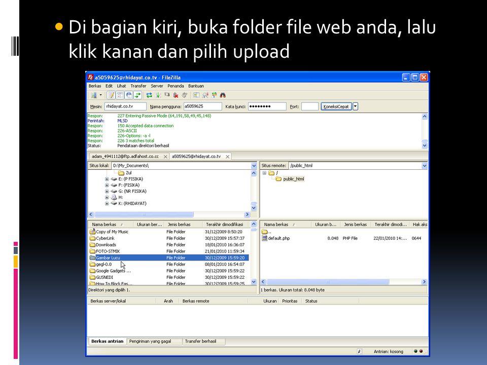  Di bagian kiri, buka folder file web anda, lalu klik kanan dan pilih upload