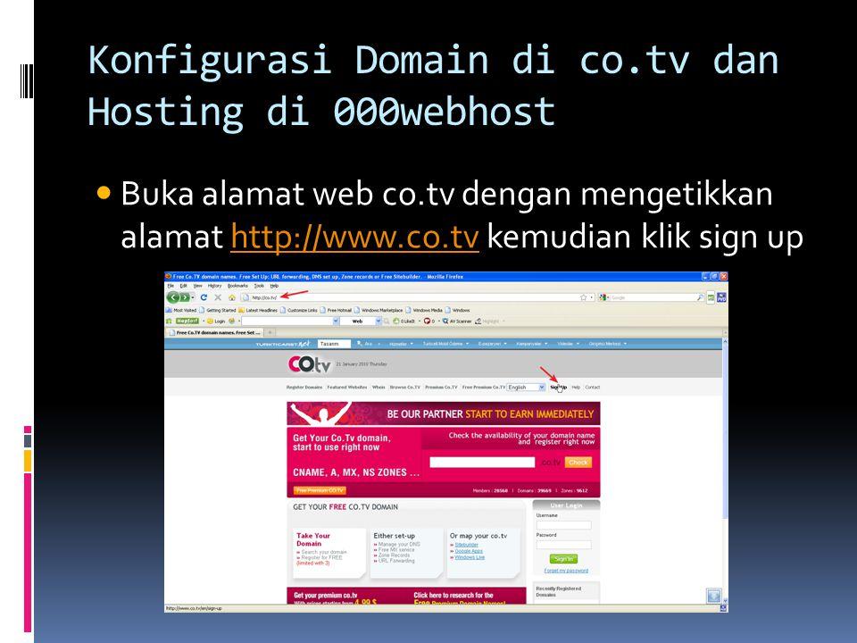 Konfigurasi Domain di co.tv dan Hosting di 000webhost  Buka alamat web co.tv dengan mengetikkan alamat http://www.co.tv kemudian klik sign uphttp://w