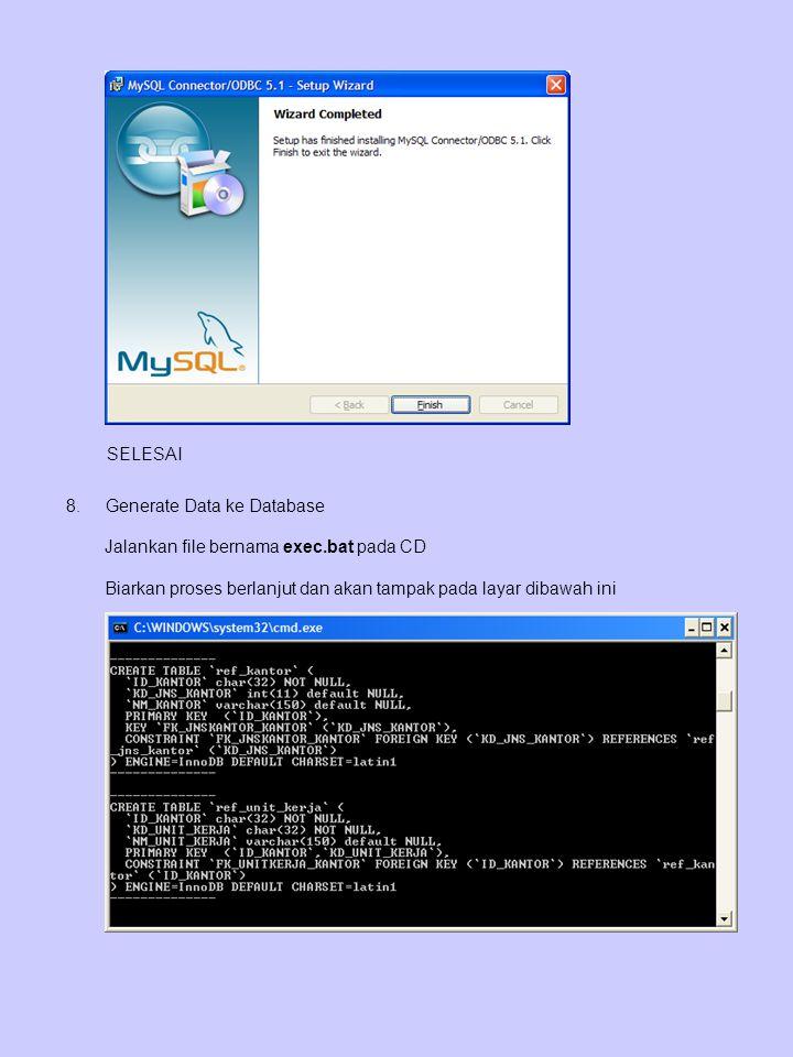 SELESAI 8.Generate Data ke Database Jalankan file bernama exec.bat pada CD Biarkan proses berlanjut dan akan tampak pada layar dibawah ini