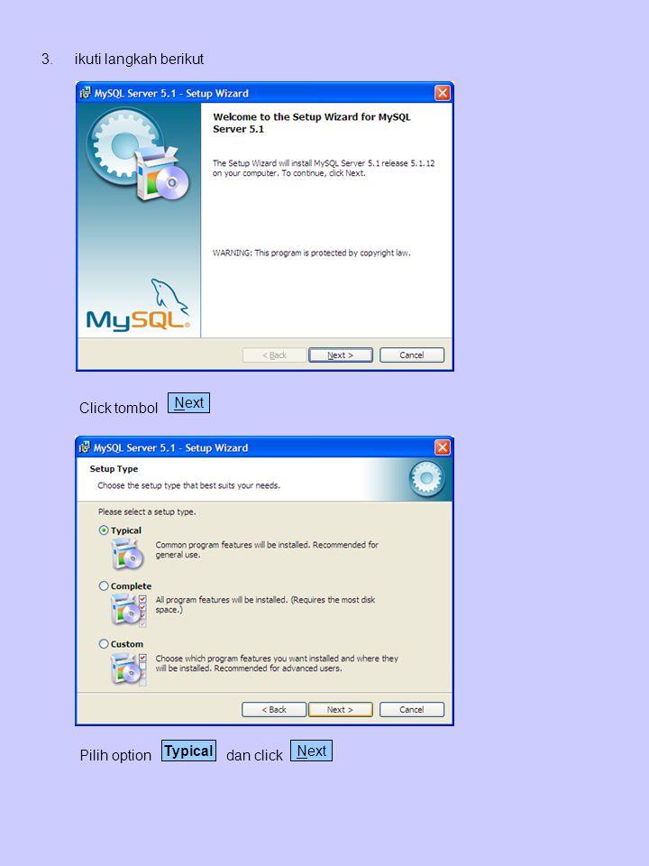 3.ikuti langkah berikut Click tombol Next Pilih option dan click TypicalNext