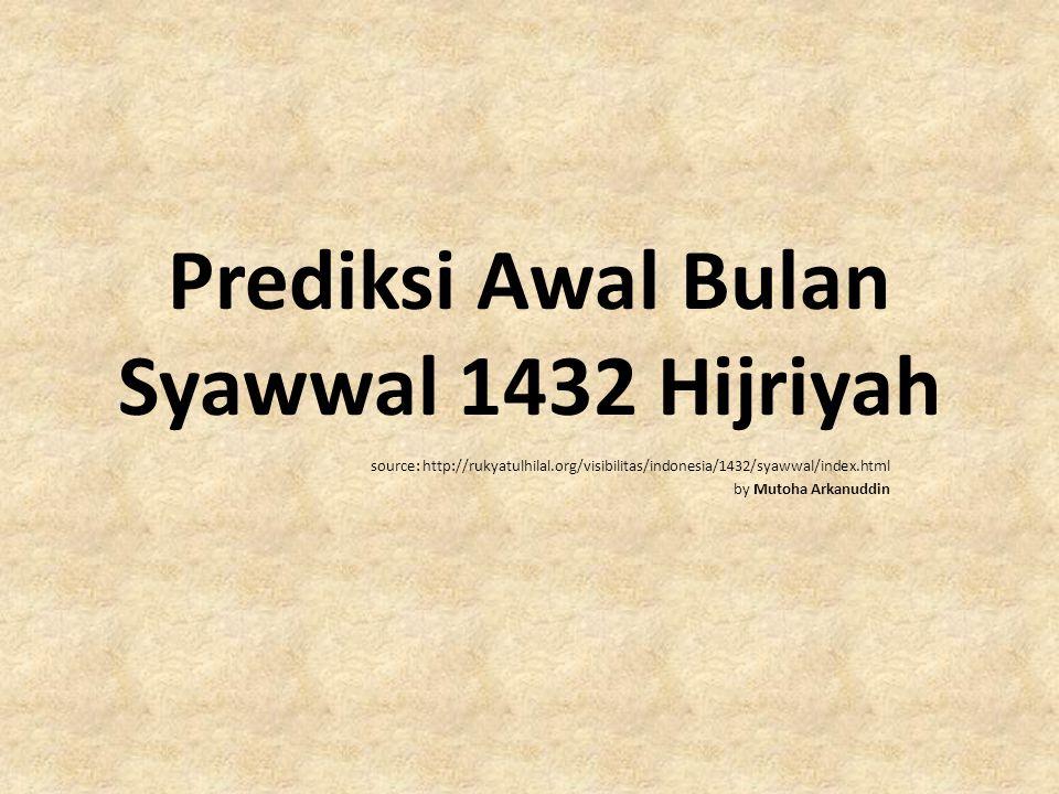Prediksi Awal Bulan Syawwal 1432 Hijriyah source: http://rukyatulhilal.org/visibilitas/indonesia/1432/syawwal/index.html by Mutoha Arkanuddin