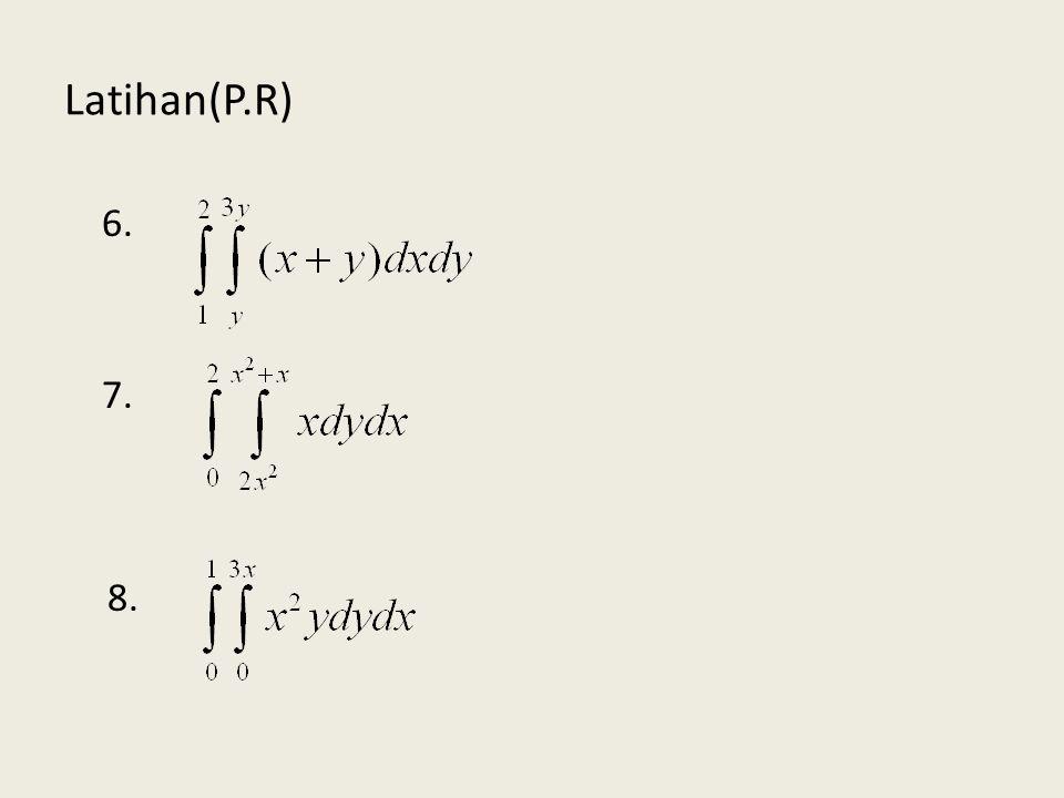 Contoh soal: 5. Hitunglah integral berulang Peny: