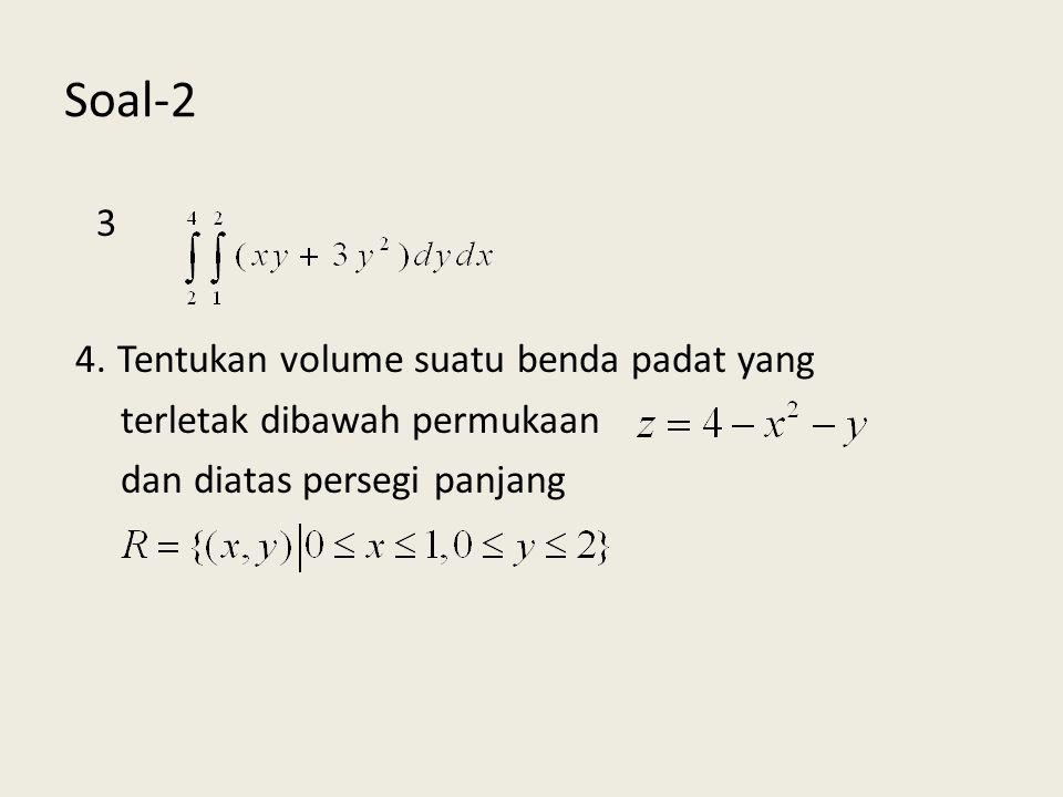 Hasil yang sama apabila kita tukarkan urutan integral nya: 2. Hitunglah :