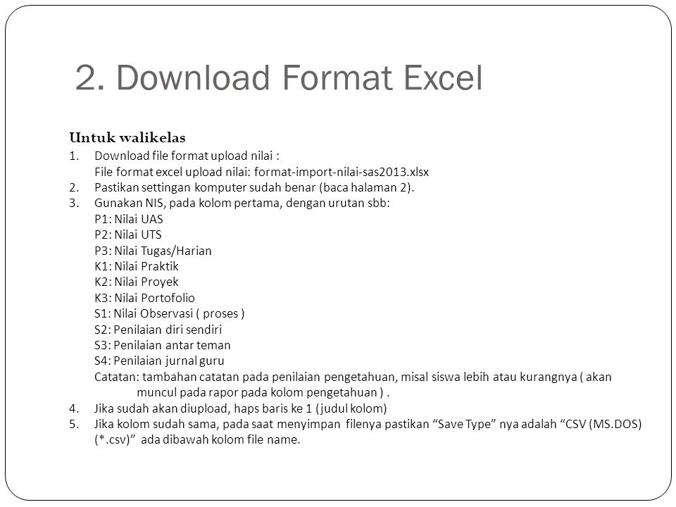 2. Download Format Excel Untuk walikelas 1.Download file format upload nilai : File format excel upload nilai: format-import-nilai-sas2013.xlsx 2.Past