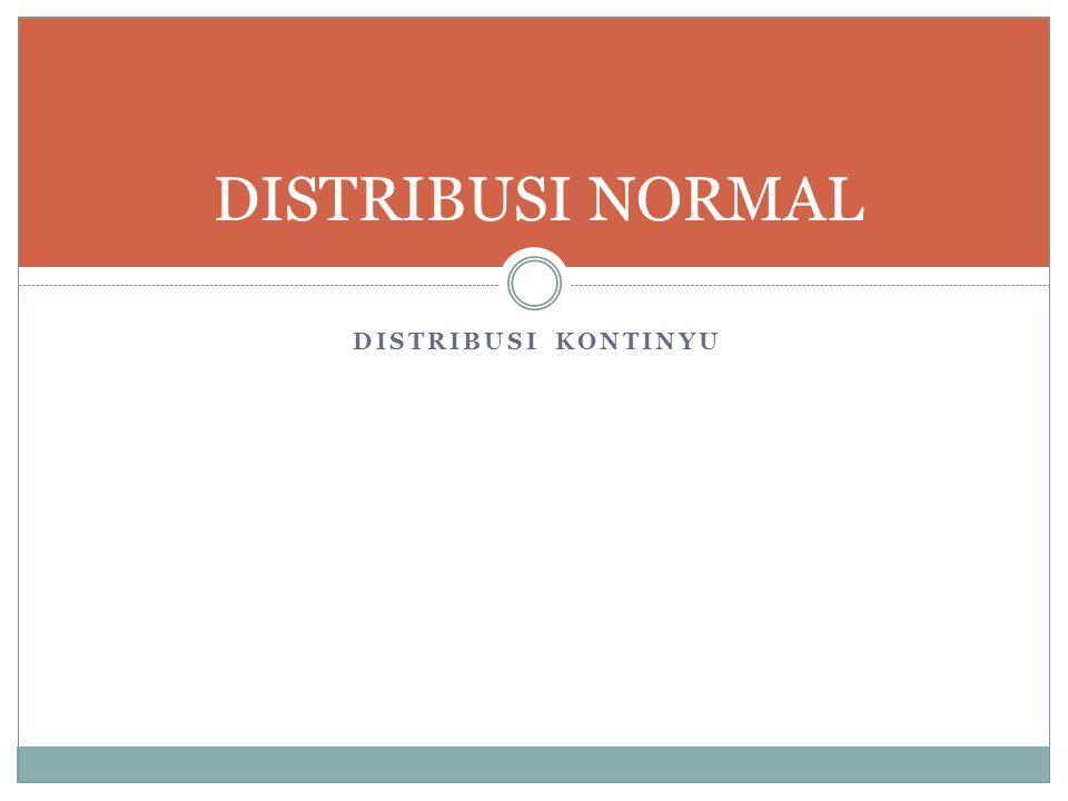 DIST.NORMAL - 1  Merupakan dist. kontinyu yang paling penting dalam statistika.