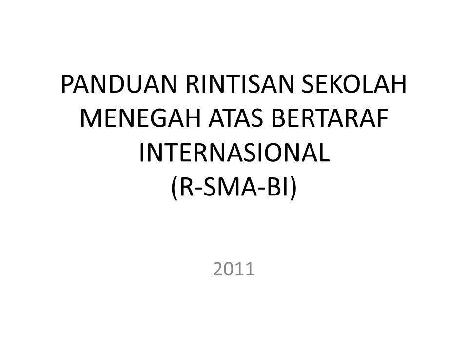 PANDUAN RINTISAN SEKOLAH MENEGAH ATAS BERTARAF INTERNASIONAL (R-SMA-BI) 2011