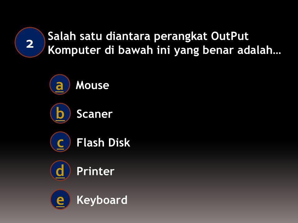 Gambar di bawah ini termsuk salah satu perangkat komputer yang disebut… 1 Mouse a Scaner b Flash Disk c laptop d Keyboard e