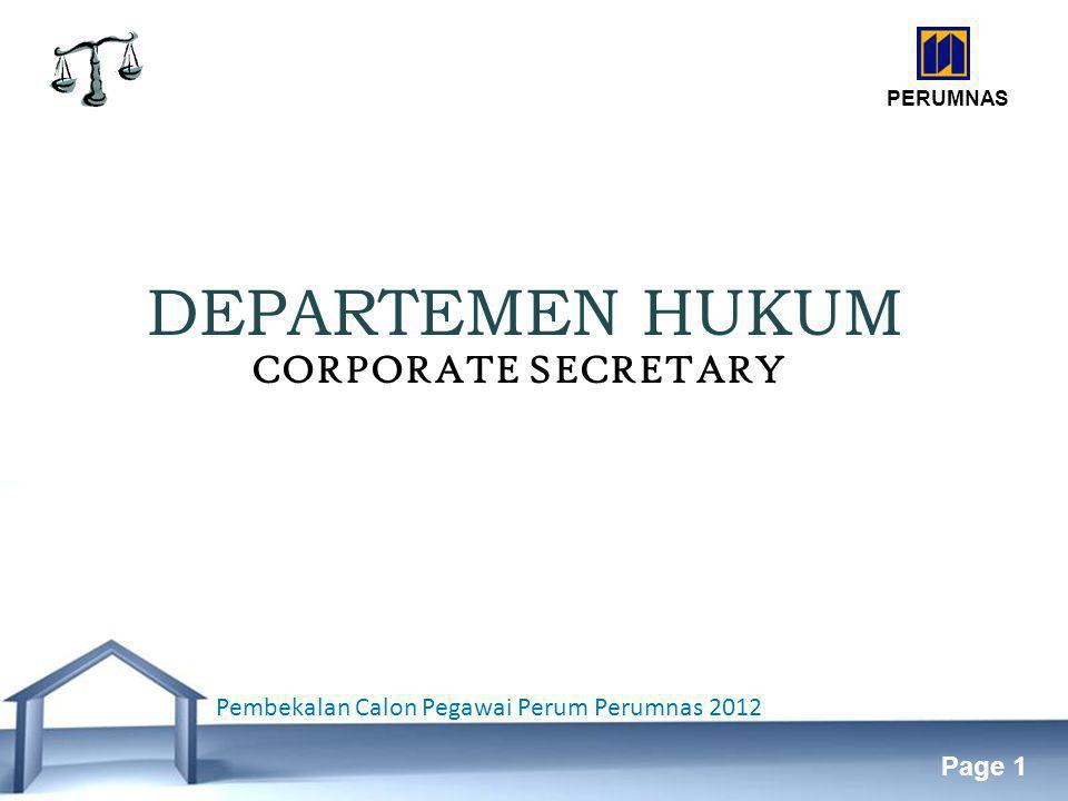 Free Powerpoint Templates Page 1 DEPARTEMEN HUKUM PERUMNAS CORPORATE SECRETARY Pembekalan Calon Pegawai Perum Perumnas 2012