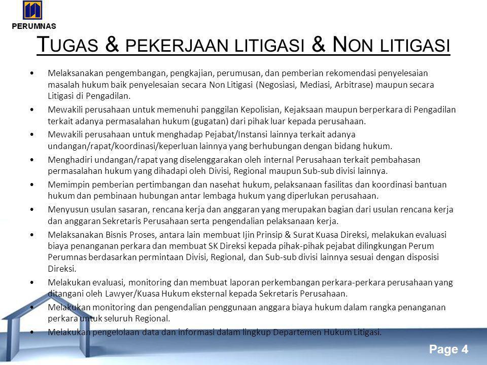 Free Powerpoint Templates Page 4 T UGAS & PEKERJAAN LITIGASI & N ON LITIGASI •Melaksanakan pengembangan, pengkajian, perumusan, dan pemberian rekomendasi penyelesaian masalah hukum baik penyelesaian secara Non Litigasi (Negosiasi, Mediasi, Arbitrase) maupun secara Litigasi di Pengadilan.