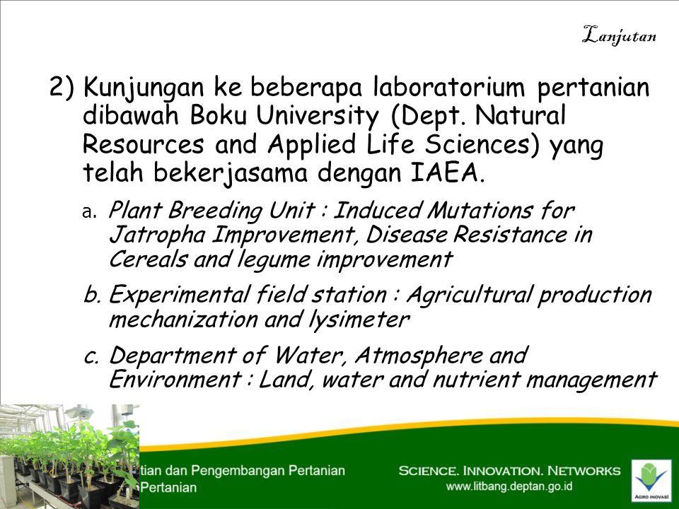 2)Kunjungan ke beberapa laboratorium pertanian dibawah Boku University (Dept.