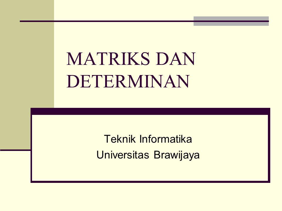 Contoh Perkalian Matrik (2/2) c 12 = = -9 + 4 – 24 = -29 C=AB = = back
