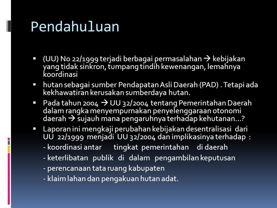 Isi : UU 22/1999  UU 32/2004  aspek di sektor kehutanan, menyangkut :  kewenangan,  proses pengambilan kebijakan,  tata ruang,  sistem pengangga