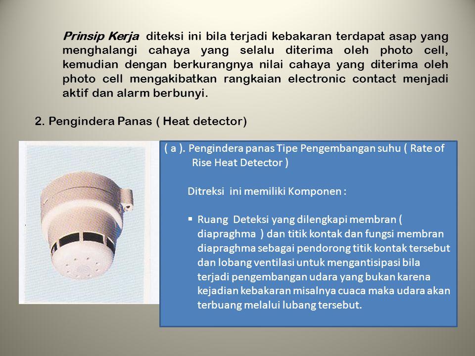  Penerima cahaya infra merah ( photo diode )  Rangkaian electronic contact. Prinsip Kerja deteksi ini bila terjadi kebakaran sehingga asap memasuki