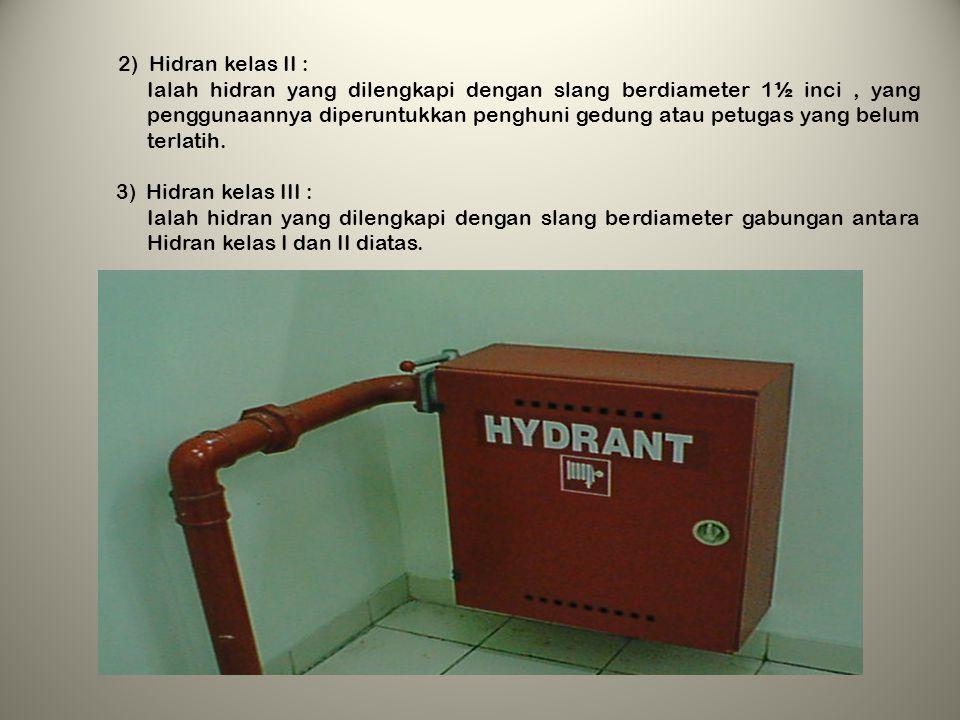 HIDRAN KEBAKARAN 1.PENGERTIAN Hidran kebakaran adalah suatu sistem instalasi/jaringan pemipaan berisi air bertekanan tertentu yang digunakan sebagai s