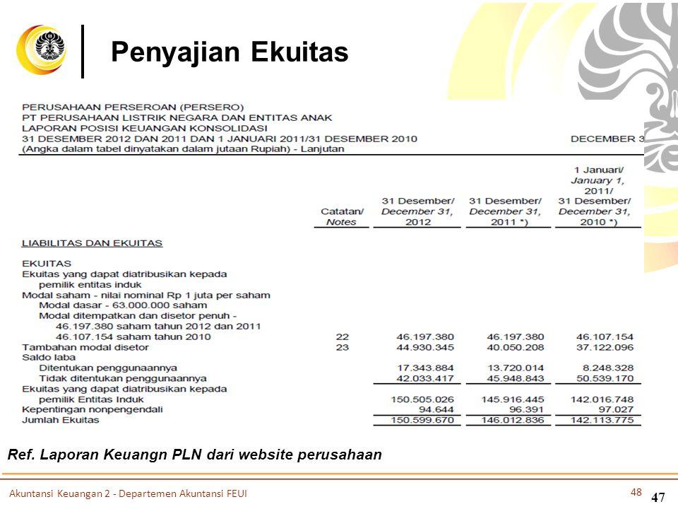Penyajian Ekuitas Ref. Laporan Keuangn PLN dari website perusahaan Akuntansi Keuangan 2 - Departemen Akuntansi FEUI 48