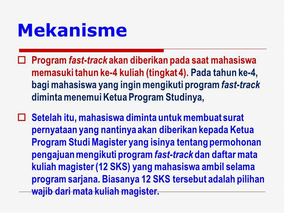  Program fast-track akan diberikan pada saat mahasiswa memasuki tahun ke-4 kuliah (tingkat 4).