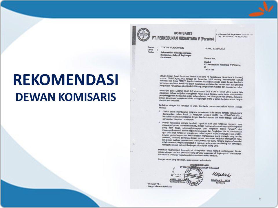 Komisaris Merekomendasikan Hal-hal sebagai berikut : 7 1.Membangun program manajemen risiko secara terpadu sebagaimana diamanatkan dalam pasal 25 Permen BUMN Nomor : Per-01/MBU/2011 bekerja sama dengan Komite Investasi dan Risiko.