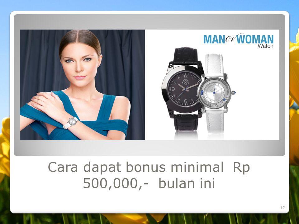 Cara dapat bonus minimal Rp 500,000,- bulan ini 12