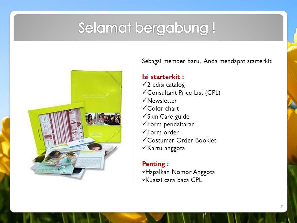 Sebagai member baru, Anda mendapat starterkit Isi starterkit :  2 edisi catalog  Consultant Price List (CPL)  Newsletter  Color chart  Skin Care