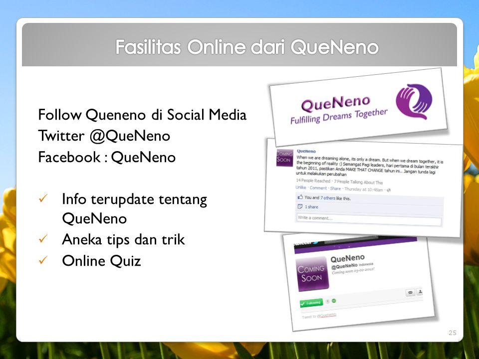 Follow Queneno di Social Media Twitter @QueNeno Facebook : QueNeno  Info terupdate tentang QueNeno  Aneka tips dan trik  Online Quiz 25