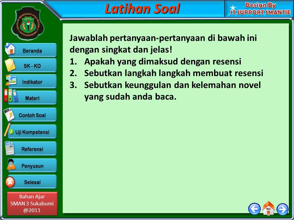 Bahan Ajar SMAN 3 Sukabumi @2011 Bahan Ajar SMAN 3 Sukabumi @2011 Jawablah pertanyaan-pertanyaan di bawah ini dengan singkat dan jelas.