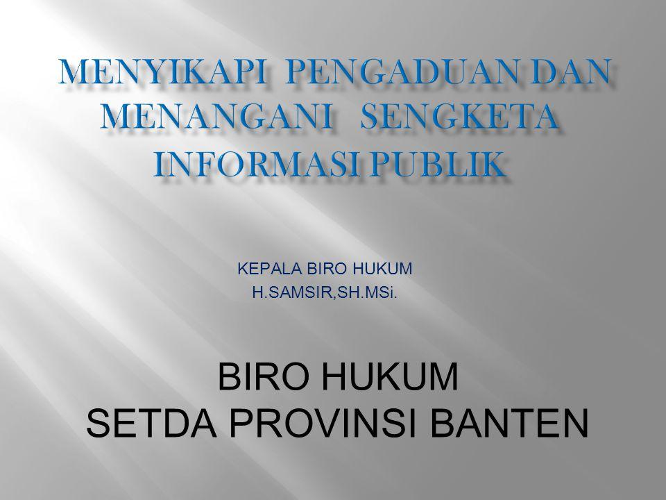 BIRO HUKUM SETDA PROVINSI BANTEN KEPALA BIRO HUKUM H.SAMSIR,SH.MSi.