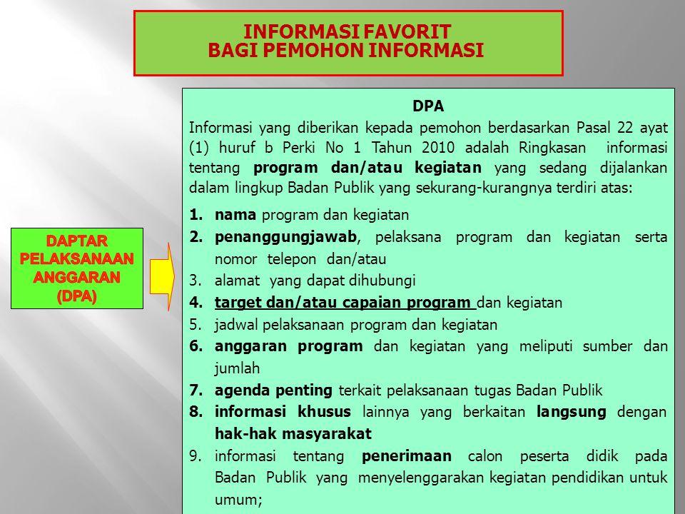 DPA Informasi yang diberikan kepada pemohon berdasarkan Pasal 22 ayat (1) huruf b Perki No 1 Tahun 2010 adalah Ringkasan informasi tentang program dan