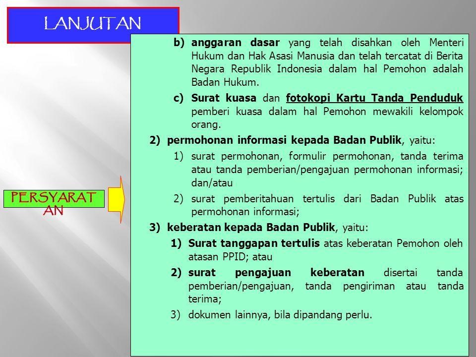 LANJUTAN b)anggaran dasar yang telah disahkan oleh Menteri Hukum dan Hak Asasi Manusia dan telah tercatat di Berita Negara Republik Indonesia dalam ha