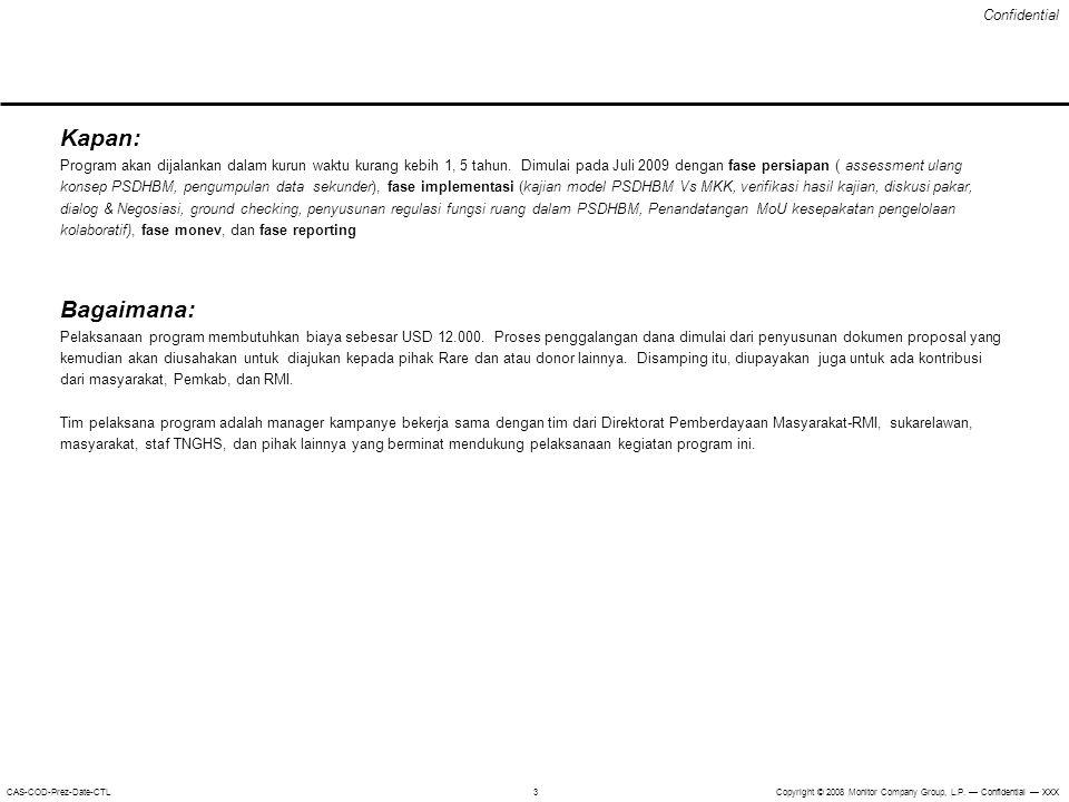 Confidential Copyright © 2008 Monitor Company Group, L.P. — Confidential — XXXCAS-COD-Prez-Date-CTL 3 Kapan: Program akan dijalankan dalam kurun waktu