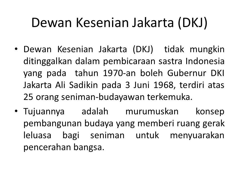 Dewan Kesenian Jakarta (DKJ) • Dewan Kesenian Jakarta (DKJ) tidak mungkin ditinggalkan dalam pembicaraan sastra Indonesia yang pada tahun 1970-an bole