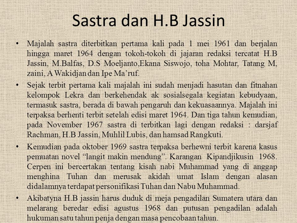 Sastra dan H.B Jassin • Majalah sastra diterbitkan pertama kali pada 1 mei 1961 dan berjalan hingga maret 1964 dengan tokoh-tokoh di jajaran redaksi t