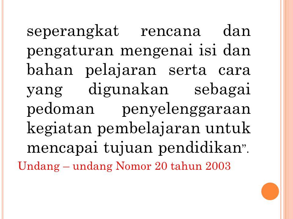 PP engembangan kurikulum memperhatikan: a.peningkatan iman dan takwa; b.