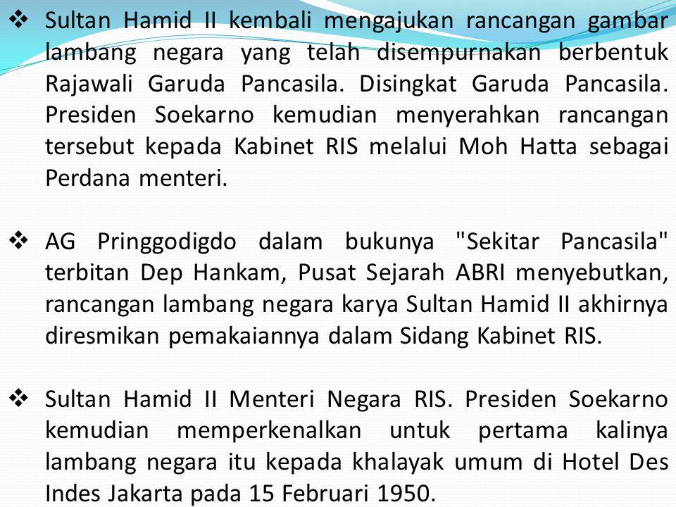  Sultan Hamid II kembali mengajukan rancangan gambar lambang negara yang telah disempurnakan berbentuk Rajawali Garuda Pancasila. Disingkat Garuda Pa