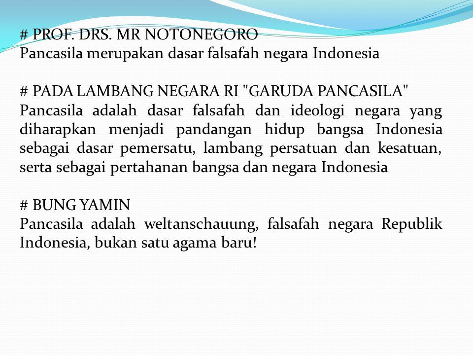 # PROF. DRS. MR NOTONEGORO Pancasila merupakan dasar falsafah negara Indonesia # PADA LAMBANG NEGARA RI