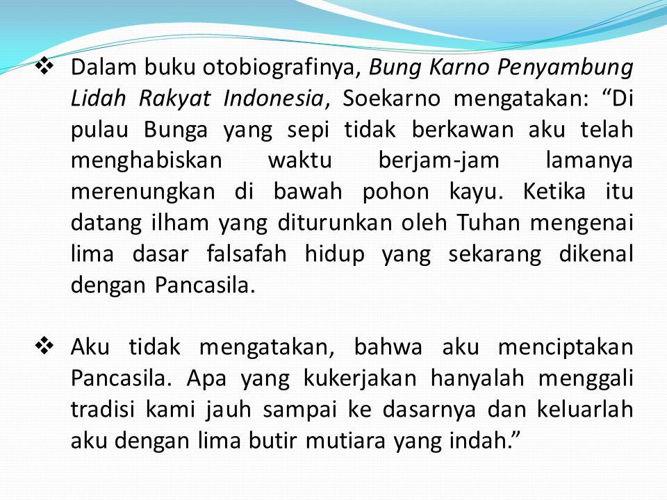  Dalam buku otobiografinya, Bung Karno Penyambung Lidah Rakyat Indonesia, Soekarno mengatakan: Di pulau Bunga yang sepi tidak berkawan aku telah menghabiskan waktu berjam-jam lamanya merenungkan di bawah pohon kayu.