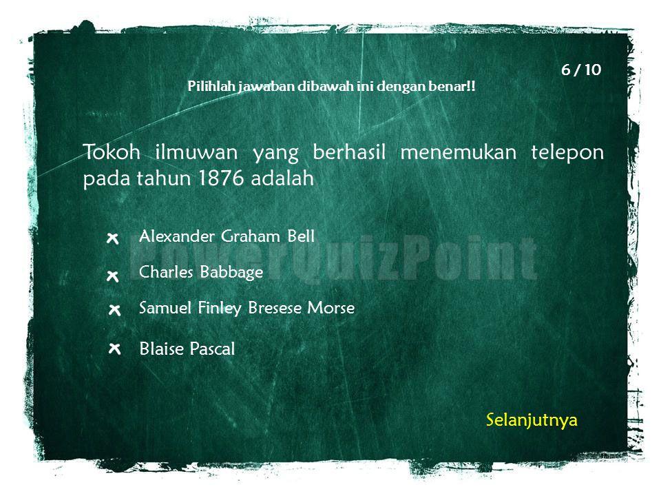 Pilihlah jawaban dibawah ini dengan benar!! Tokoh ilmuwan yang berhasil menemukan telepon pada tahun 1876 adalah Alexander Graham Bell Charles Babbage