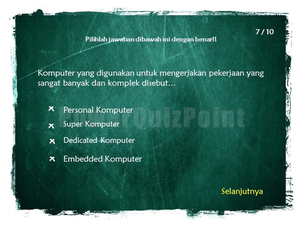 Pilihlah jawaban dibawah ini dengan benar!! Komputer yang digunakan untuk mengerjakan pekerjaan yang sangat banyak dan komplek disebut... Personal Kom