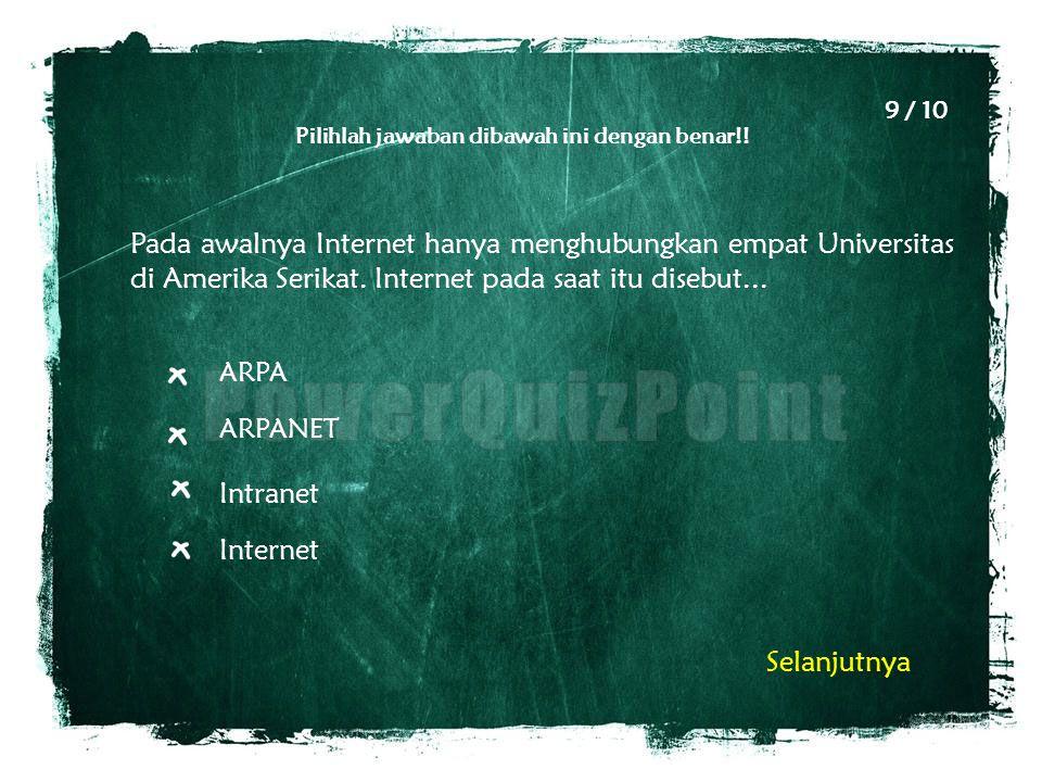 Pilihlah jawaban dibawah ini dengan benar!! Pada awalnya Internet hanya menghubungkan empat Universitas di Amerika Serikat. Internet pada saat itu dis