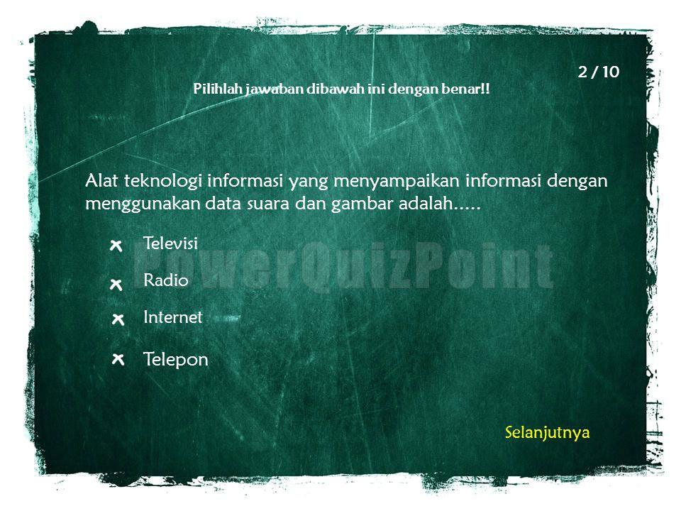 Pilihlah jawaban dibawah ini dengan benar!! Alat teknologi informasi yang menyampaikan informasi dengan menggunakan data suara dan gambar adalah.....