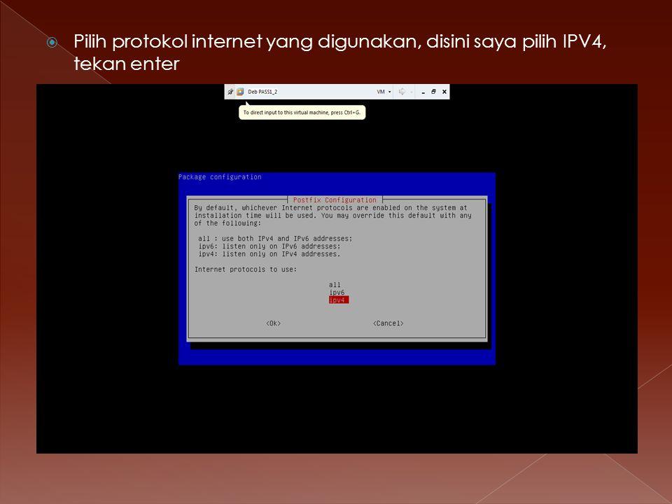  Pilih protokol internet yang digunakan, disini saya pilih IPV4, tekan enter