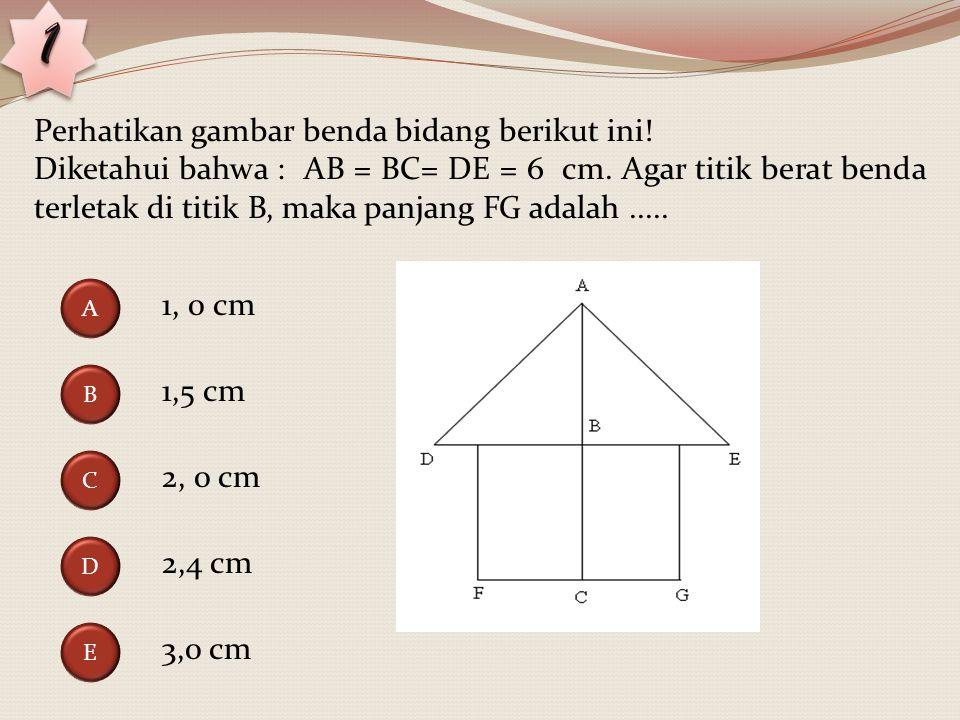 Perhatikan gambar benda bidang berikut ini.Diketahui bahwa : AB = BC= DE = 6 cm.