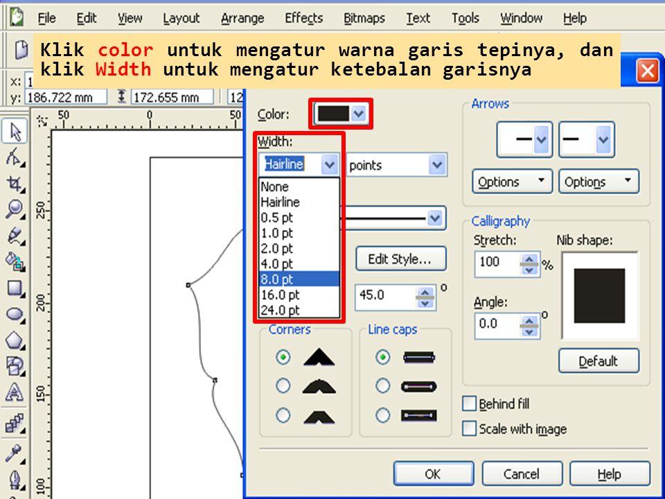 Klik color untuk mengatur warna garis tepinya, dan klik Width untuk mengatur ketebalan garisnya